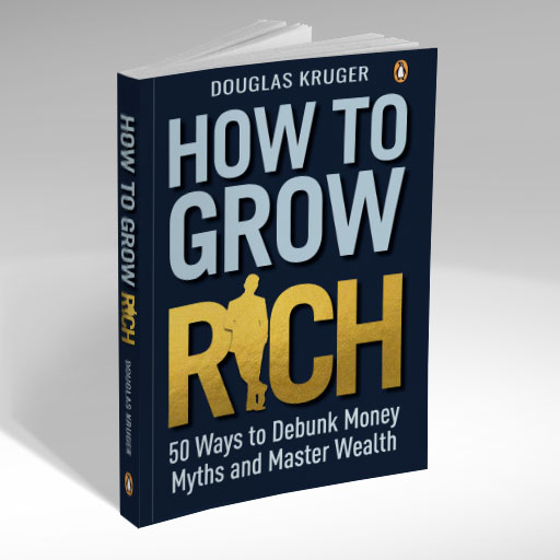 Douglas Kruger - How to Grow Rich